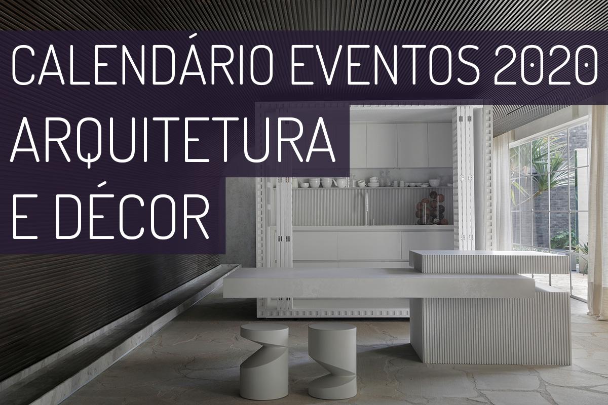 Calendario Dos Principais Eventos De Arquitetura E Decoracao 2020 Casa De Valentina